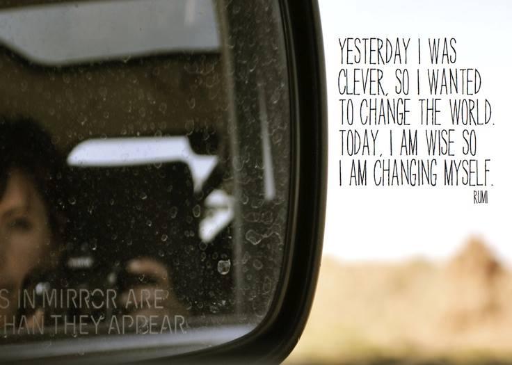 Change the world, change yourself